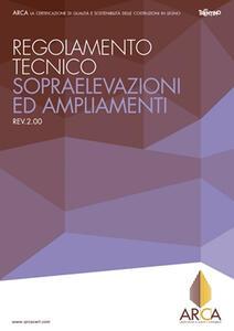 Regolamento tecnico ARCA. Sopraelevazioni ed ampliamenti Rev. 2.00