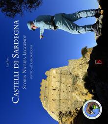 Castelli di Sardegna. Storia, natura, leggende. Invito all'esplorazione - Ivo Piras - copertina