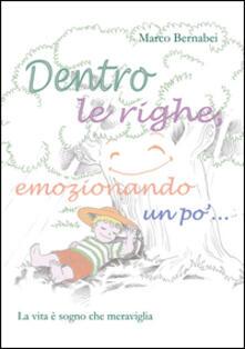 Dentro le righe, emozionando un po'... La vita è sogno che meraviglia - Marco Bernabei - copertina