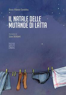 Il Natale dalle mutande di latta - Enzo Fileno Carabba - copertina
