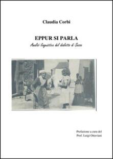 Eppur si parla. Analisi linguistica del dialetto di Sezze - Claudia Corbi - copertina