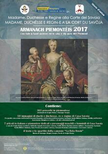 Almanacco piemontese-Armanach piemonteis (2017). Madame, duchesse e regine alla corte dei Savoia - copertina