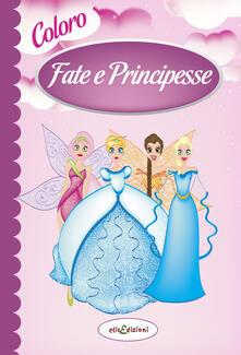 Camfeed.it Colora fate e principesse. Ediz. illustrata Image