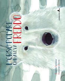 Voluntariadobaleares2014.es L' orso polare che aveva freddo. Ediz. illustrata Image