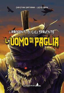 L' uomo di paglia. I racconti di Gigi Spavento - Christian Sartirana - copertina
