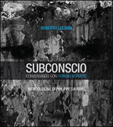 Subconscio. Conversando con Herman Normoid - Roberto Luciani - copertina