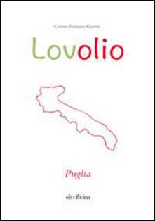 Lovolio Puglia. Olio è cultura - Cosimo D. Guarini - copertina