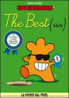 The best (iis). Lis miôr storiis dai Gnognosaurs. Testo friulano - Dree Venier - copertina