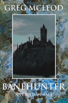Banhunter. A Vereldan Tale - Greg McLeod - copertina
