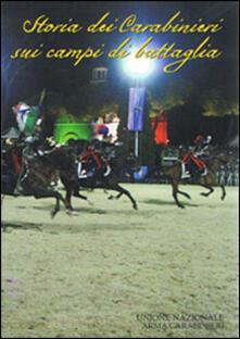 Storia dei carabinieri sui campi di battaglia. Unione nazionale arma carabinieri - copertina