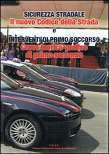 Sicurezza stradale. Il nuovo codice della strada. Interventi di primo soccorso. Corso teorico pratico. Con CD-ROM - copertina