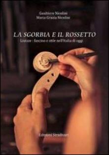 La sgorbia e il rossetto. Luitaie: fascino e stile nell'Italia di oggi - Gualtiero Nicolini,Maria Grazia Nicolini - copertina