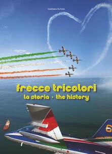 Frecce tricolori. La storia. Ediz. italiana e inglese - Gianfranco Da Forno - copertina