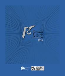 Premio Mestre di pittura 2018. Ediz. illustrata - copertina