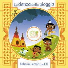 La danza della pioggia. Con CD Audio - Artemidoro - copertina