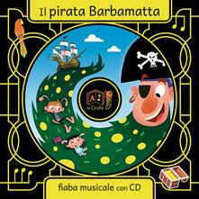 Il pirata Barbamatta. Con CD Audio - Artemidoro - copertina