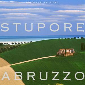 Stupore Abruzzo. Ediz. multilingue