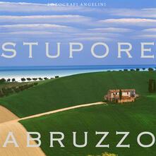 Stupore Abruzzo. Ediz. multilingue - Piero Angelini,Pasquale Angelini - copertina