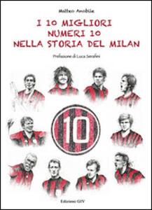 I 10 migliori numeri 10 nella storia del Milan