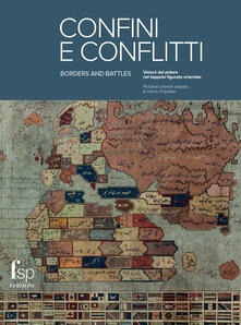 Confini e conflitti. Visioni del potere nel tappeto figurato orientale. Ediz. italiana e inglese - copertina