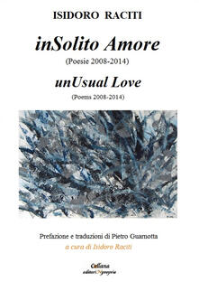 InSolito amore. Poesie 2008-2014. Ediz. multilingue - Isidoro Raciti - copertina