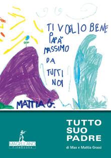Tutto suo padre - Max Grassi,Mattia Grassi - copertina