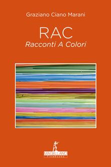 Rac. Racconti a colori - Graziano Ciano Marani - copertina
