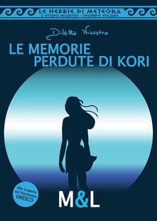 Le memorie pedute di Kori. Le nebbie di Meteora. L'ottavo incarico - Diletta Nicastro - copertina