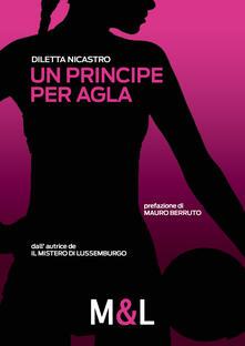 Un principe per Agla - Diletta Nicastro - copertina