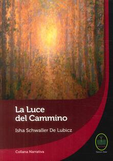 La luce del cammino - Isha Schwaller de Lubicz - copertina