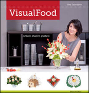 VisualFood. Creare, stupire, gustare