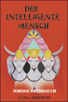 Der intelligente Mensch - Johann Oberrauch - copertina
