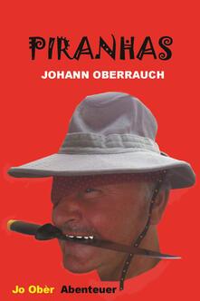 Piranhas - Johann Oberrauch - copertina