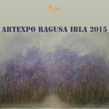 ArtExpo Ragusa Ibla 2015. Esposizione di arti visive - copertina