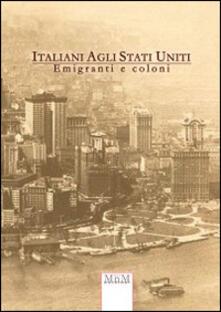 Italiani agli Stati Uniti. Emigrati e coloni - copertina