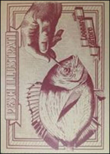 Pesci illustrati del Mediterraneo serigrafati. Ediz. multilingue - Massimo Leonardi - copertina