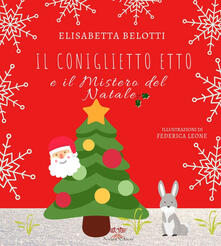 Il coniglietto Etto e il mistero del Natale. Ediz. integrale - Elisabetta Belotti - copertina