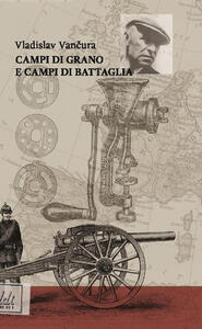 Campi di grano e campi di battaglia
