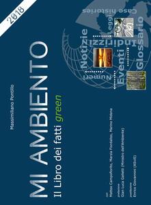 Mi ambiento. Il libro dei fatti «green» 2018 - Massimiliano Pontillo,Matteo Campofiorito,Marzia Fiordaliso - copertina