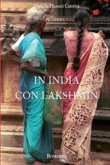 In India con Lakshmin - Mariella Plumeri Caterini - copertina