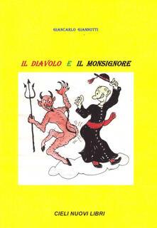 Il diavolo e il monsignore. Sodalizio tra due invisibili bastardi - Giancarlo Giannotti - copertina
