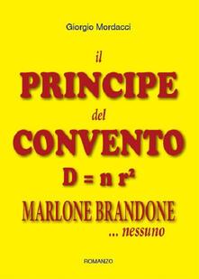 Il principe del convento D uguale n r². Marlone Brandone - Giorgio Mordacci - copertina