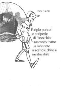 Periplo pericoli e peripezie di Pinocchio. Racconto teatro & laberinto a scattole chinesi inestricabile - Paolo Zoli - ebook