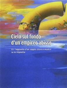 Cielo sul fondo d'un empireo abisso. Co' l'aggiunta d'un saggio istorico-medico su la Mignatta - Paolo Zoli - ebook