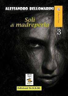 Soli di madreperla - Alessandro Bellomarini - copertina