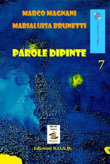 Parole dipinte - Marco Magnani,Marialuisa Brunetti - copertina