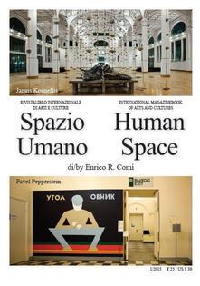 Spazio umano. Rivistalibro internazionale di arte letteratura cultura-Human space. International magazinebook of art literature culture (2015). Vol. 1 - Enrico R. Comi - copertina