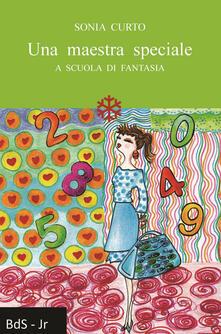 Una maestra speciale. A scuola di fantasia.pdf