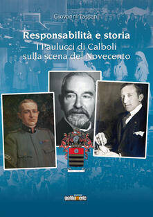 Responsabilità e storia. I Paulucci di Calboli sulla scena del Novecento - Giovanni Tassani - copertina