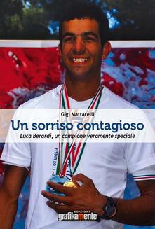 Un sorriso contagioso. Luca Berardi, un campione veramente speciale - Gigi - copertina